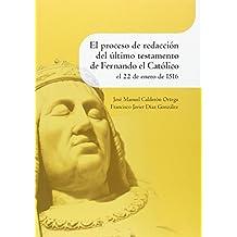 El proceso de redacción del último testamento de Fernando el Católico el 22 de enero de 1516