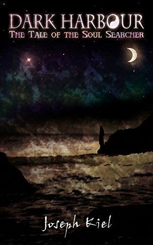 Dark Harbour: The Tale of the Soul Searcher by Joseph Kiel