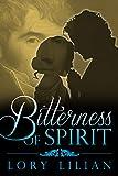 Bitterness of Spirit: A Pride and Prejudice Variation