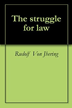 The struggle for law (English Edition) par [Jhering, Rudolf Von]