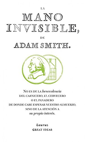La mano invisible (Serie Great Ideas 15) por Adam Smith