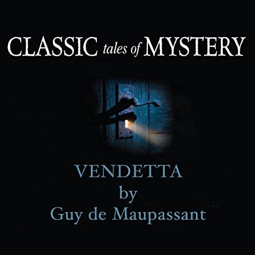 Classic Tales of Mystery: Vendetta  Audiolibri