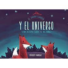 El zorro curioso y el universo. Un libro sobre el Big Bang (Descubre el mundo y la Historia)