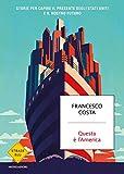 Questa è l'America: Storie per capire il presente degli Stati Uniti e il nostro futuro (Italian Edition)