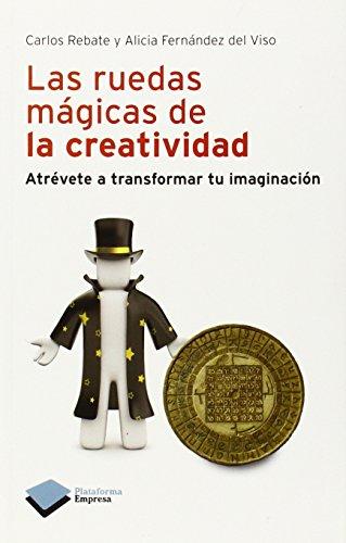 Descargar Libro Ruedas magicas de la creatividad, las (Empresa (plataforma)) de Carlos Rebate