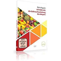 Fit for Life – Die Gebrauchsanweisung des Körpers – gesunde Ernährung & heilende Nahrungsmittel – mit Maria Kageaki auf DVD
