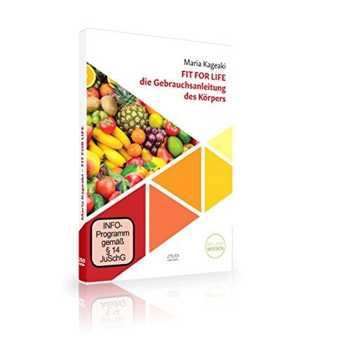 Fit for Life - Die Gebrauchsanweisung des Körpers - gesunde Ernährung & heilende Nahrungsmittel - mit Maria Kageaki auf DVD
