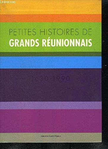 Petites histoires de grands Réunionnais : 1630-1990 par Marjorie Assani-Vignau