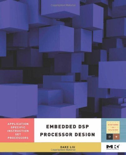 Download Pdf By Dake Liu Embedded Dsp Processor Design Application