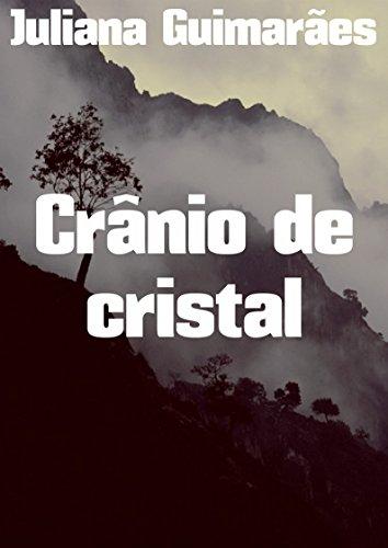 Crânio De Cristal por Juliana  Guimarães