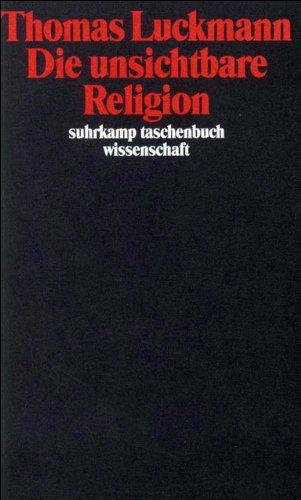 Die unsichtbare Religion (suhrkamp taschenbuch wissenschaft)