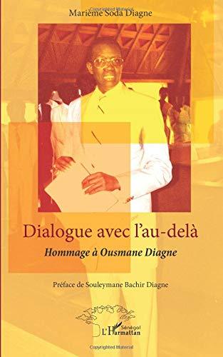 Dialogue avec l'au delà Hommage a Ousmane Diagne