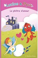 Lucine et Pyro: Le philtre d'amour Broché