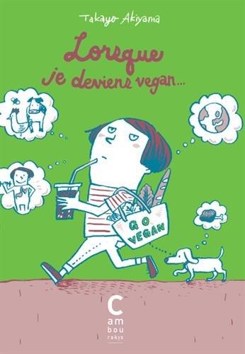 Lorsque je deviens vegan... par Takayo Akiyama