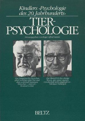 Tierpsychologie. Die biologische Erforschung tierischen und menschlichen Verhaltens.