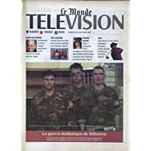 MONDE TELEVISION RADIO VIDEO DVD (LE) du 05/04/1999 - ALAIN GILLOT-PETRE - HUMOUR SUR ARTE - KASCHER - PORTIER DE NUIT - L. CAVANI - AVEC CH. RAMPLING - GOLF - TIGER WOODS LA GUERRE MEDIATIQUE DE MILOSEVC.