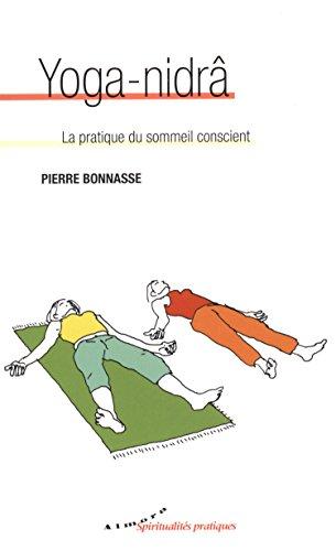 Yoga-nidrâ : La pratique du sommeil conscient