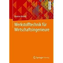 Werkstofftechnik für Wirtschaftsingenieure (German Edition)