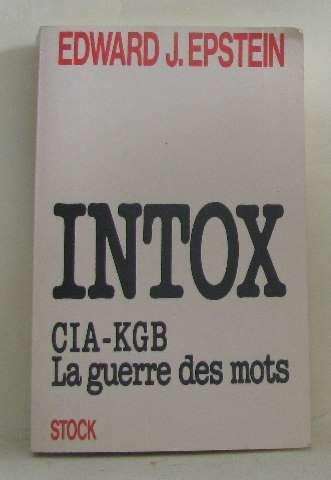 Intox cia-kgb/la guerre des mots
