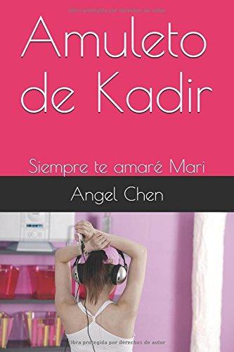 Amuleto de Kadir: Siempre te amaré Mari por Angel Chen