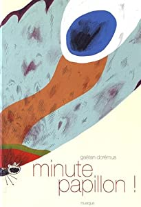 "Afficher ""Minute papillon !"""