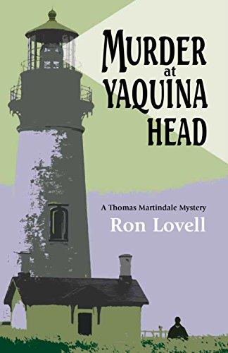 Murder at Yaquina Head: A Thomas Martindale Mystery (Thomas Martindale Mysteries Book 1) (English Edition) (Yaquina Head)