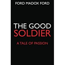 The Good Soldier: A Tale of Passion by Ford Madox Ford (2014-08-04)