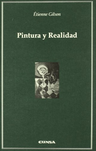Pintura y realidad (Cátedra Félix Huarte) por Etienne Gilson
