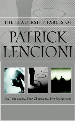 The Leadership Fables of Patrick Lencioni, Box Set, contains: The Five Temptations of a CEO; The Four Obsessions of an Extraordinary Executive; The Five Dysfunctions of a Team by Patrick M. Lencioni (2003-08-14)