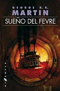 Sueño del Fevre par  George R. R. Martin