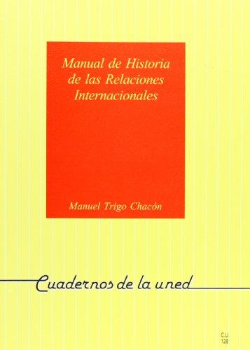 Manual de Historia de las Relaciónes Internaciónales (CUADERNOS UNED) por Manuel TRIGO CHACÓN
