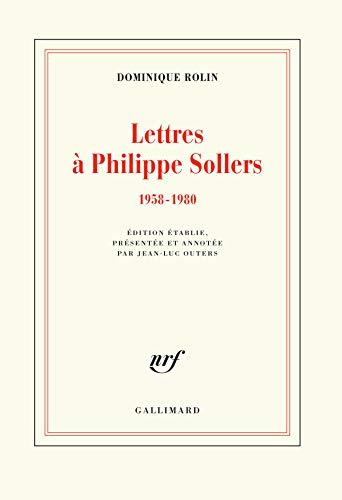 Lettres à Philippe Sollers: (1958-1980) par Dominique Rolin