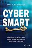 Cyber Smart: Five Habits to Protect Your Family, Money, and Identity from Cyber Criminals (English Edition)