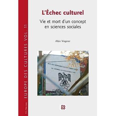 L'échec culturel : Vie et mort d'un concept en sciences sociales