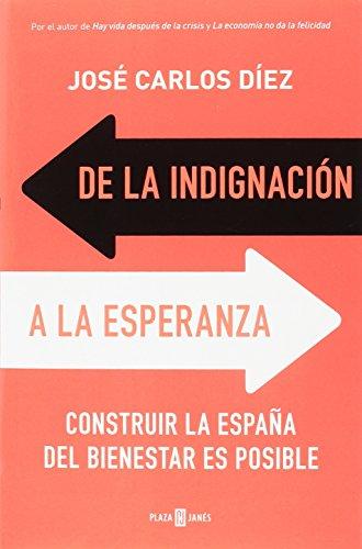 De la indignación a la esperanza: Construir la España del bienestar es posible (OBRAS DIVERSAS)