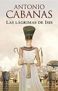 Las lágrimas de Isis par Antonio Cabanas