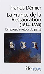 La France de la Restauration (1814-1830): L'impossible retour du passé