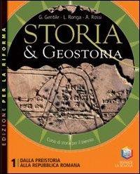 Storia & geostoria. Ediz. riforma. Per le Scuole superiori. Con espansione online: 1