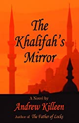 The Khalifah's Mirror (Dedalus Original Fiction in Paperback)