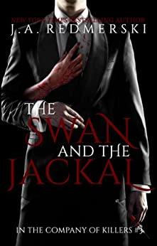 The Swan and the Jackal (In the Company of Killers Book 3) (English Edition) par [Redmerski, J.A.]