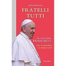 Fratelli tutti: carta encíclica sobre la fraternidad y la amistad social (Documentos MC)