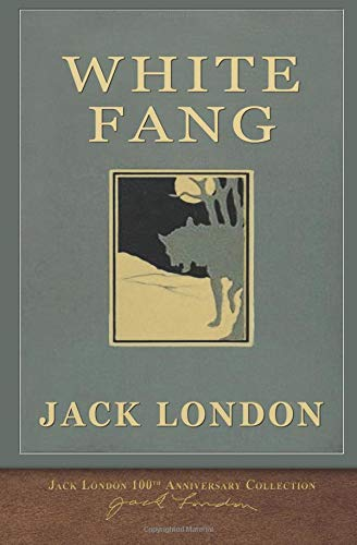 White Fang: 100th Anniversary Collection por Jack London