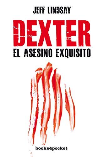 Dexter, El Asesino Exquisito por Lindsay, Jeff