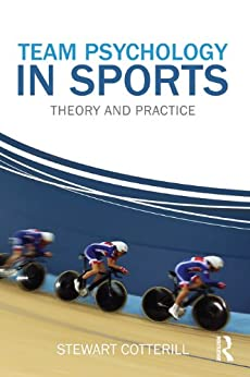 Team Psychology in Sports: Theory and Practice von [Cotterill, Stewart]