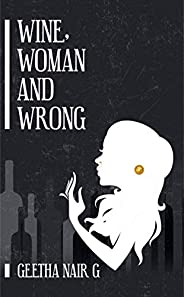 """""""Wine, Woman and"""