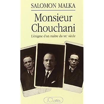 Monsieur Chouchani, énigme. Les Maître du XXe siècle