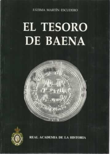 El tesoro de Baena. (Bibliotheca Numismática Hispana.) por Fatima Martín Escudero