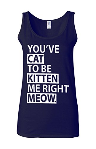You've Cat To Be Kitten Me Right Meow Novelty White Femme Women Tricot de Corps Tank Top Vest Bleu Foncé