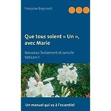 """Que tous soient """"un"""", avec Marie : Nouveau Testament et concile Vatican II"""