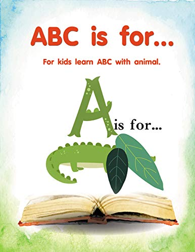 ABC is for...: let's go time  to learn ABC with animal (English Edition)